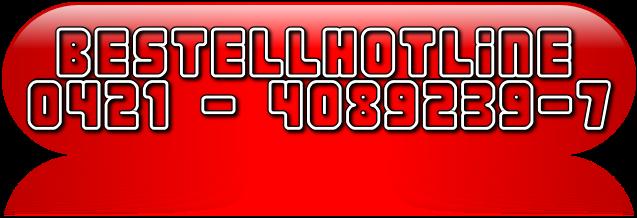 Bestellhotline / 0421 40892397